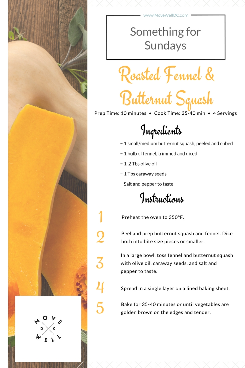 Something for Sundays - Move Well DC - Butternut Squash and Fennel